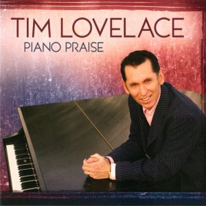 Piano Praise CD - Tim Lovelace