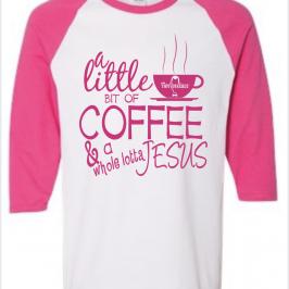 Coffee and Jesus Baseball Shirt