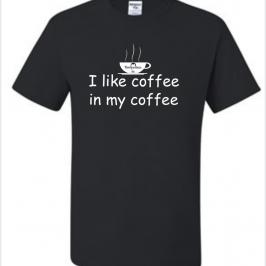 Coffee with my Coffee T-Shirt